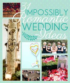 31 Impossibly Romantic Wedding Ideas - good for anniversary too!