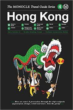 Hong Kong: The Monocle Travel Guide Series: Amazon.de: Monocle: Fremdsprachige Bücher