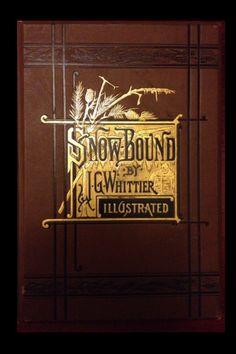 Snowbound John Greenleaf Whittier Houghton Mifflin 1867