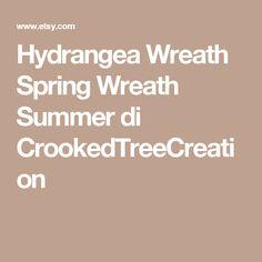 Hydrangea Wreath Spring Wreath Summer di CrookedTreeCreation