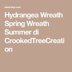 Hydrangea Wreath Spring Wreath Summer di CrookedTreeCreation