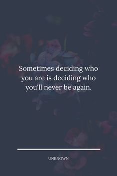 Sometimes deciding who you are is deciding who you'll never be again. #lifequote Zodiac Signs Relationships, Relationship Quotes, How To Start Exercising, We Dont Talk Anymore, Lessons Learned In Life, Sink In, Proud Of You, When Someone, Me Quotes