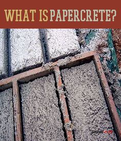 What Is Papercrete?