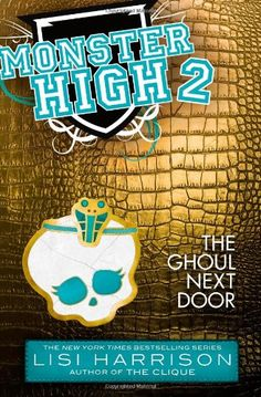 Monster High: The Ghoul Next Door by Lisi Harrison,http://www.amazon.com/dp/031618666X/ref=cm_sw_r_pi_dp_E9L9sb1W7H34N2VF