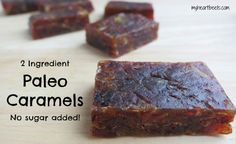 2-Ingredient Paleo Caramel Candy - My Heart Beets