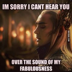 Fabulous thranduil. I don't know where this joke came from, but it's hysterical