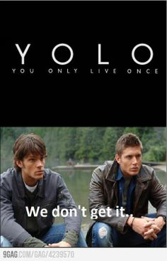 I don't think that applies to Winchesters!