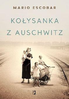 "Książki z miłością: ""Kołysanka z Auschwitz"" Mario Escobar Mario, Reading, Books, Movie Posters, Movies, Hand Lettering, Books To Read, Literatura, Libros"