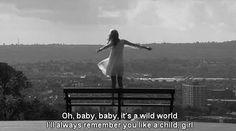 It's a wild world