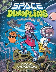 Space Dumplins: Craig Thompson: 9780545565431: Books - Amazon.ca