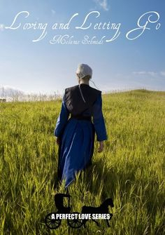 Free Kindle Book For A Limited Time : Loving And Letting Go: An Amish Christian Romance by Melanie Schmidt