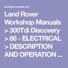 Gregorys landrover discovery series2 tdi5 diesel workshop repair land rover workshop manuals 300tdi discovery 86 electrical description and operation fandeluxe Images