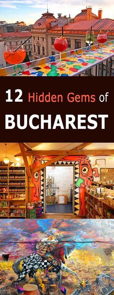 12 incredible hidden gems off the beaten path in Bucharest Romania