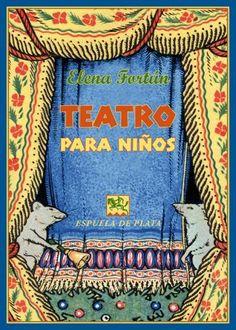 Día Mundial del Teatro. Estas doce piezas teatrales breves para niños de Elena Fortún, de 1942, son una de las obras más sorprendentes y menos conocidas de la autora de «Celia». Las reedita ahora Espuela de Plata: «Teatro para niños». http://www.veniracuento.com/