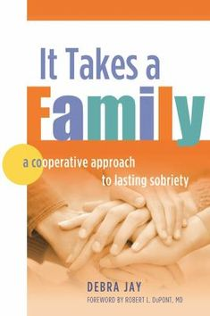 It takes a family : a cooperative approach to lasting sobriety