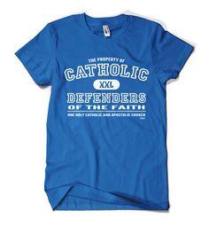 Defenders of the Faith - Catholic T-shirt, My Catholic Tshirt