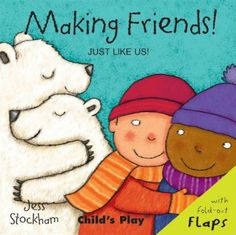 Making Friends! (Just Like Us!) by Jess Stockham. Part of a series of board books for toddlers in which pairs of children are featured behind the flap. The books have casual illustrations of disabled children including one child who has features associated with Down's Syndrome.