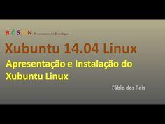 #Xubuntu 14.04 #Linux - Apresentação e Instalação - YouTube
