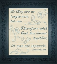 cross stitch bible verse Matthew So they are no longer two but one, Therefore what God has joined together, let man not separate. Wedding Cross Stitch, Cute Cross Stitch, Cross Stitch Charts, Cross Stitch Designs, Cross Stitch Patterns, Wedding Verses, Cross Stitching, Anniversary Gifts, Crafty