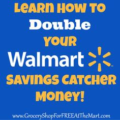 Learn How to Double Your Walmart Savings Catcher Money!