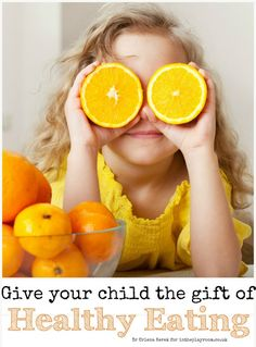 Give your child the gift of healthy eating. Find out more about the free healthy eating workshop and the healthy eating course