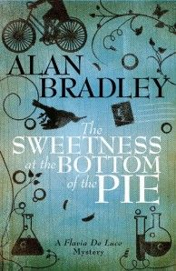The Sweetness at the Bottom of the Pie taunted me from the bookshop shelves, with its attractive cover and intriguing name. I'd never heard of Alan Bradley – and no wonder, at seventy years of age this was his first novel. I didn't resist for long – afterall, I do tend to judge books by their cover and who could possibly resist something so incredibly quirky?