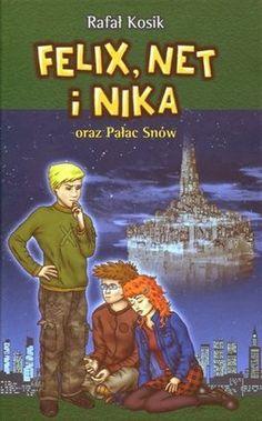 Felix, Net i Nika oraz Pałac Snów, tom 3 - Rafał Kosik