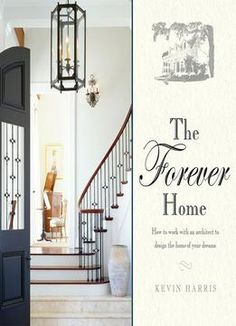 The Forever Home How To Work With An Architect Design Of Your