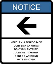 Mercury Retrograde...great.................