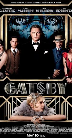Directed by Baz Luhrmann.  With Leonardo DiCaprio, Carey Mulligan, Joel Edgerton, Tobey Maguire. A writer and wall street trader, Nick, finds himself drawn to the past and lifestyle of his millionaire neighbor, Jay Gatsby.