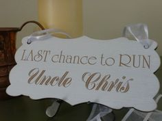 Personalised Last Chance To Run Uncle Sign Wedding Vintage Shabby Wooden Plaque