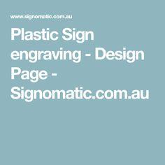 Plastic Sign engraving - Design Page - Signomatic.com.au
