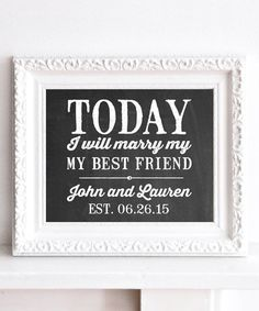 Love this 'Today I Marry My Best Friend' Personalized Print on #zulily! #zulilyfinds