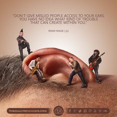 Don't give misled people access to your ears. You have no idea what kind of trouble that can create within you. [Imam Malik Ibn Anas (may Allah have mercy on him)] Imam Ali Quotes, Hadith Quotes, Muslim Quotes, Religious Quotes, Allah Quotes, Best Islamic Quotes, Quran Quotes Inspirational, Arabic Quotes, Motivational