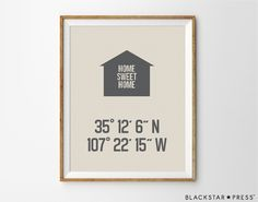 Custom Latitude Longitude Print, Home Sweet Home, Personalized Housewarming Gift, Wedding Gift, Gift For Couple, New Home Print, Entryway by BlackstarPress on Etsy https://www.etsy.com/listing/206465555/custom-latitude-longitude-print-home