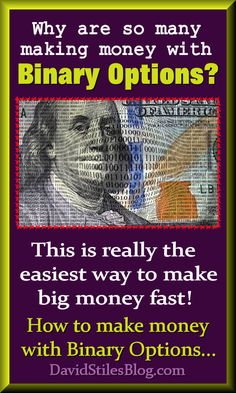 HOW TO MAKE MONEY WITH BINARY OPTIONS. From: DavidStilesBlog.com