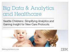 Seattle Children's Hospital turns big data into better care by IBM Big Data and Analytics via slideshare Social Media Training, Data Analytics, Childrens Hospital, Big Data, Public Health, Seattle, Insight, Health Care, Medical