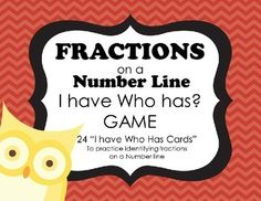 """""""I have, Who has"""" is a fun game that can be used to reinforces almost any skill, and the kids love to play it!This version of """"I have, who has"""" focuses on identifying fractions on a number line.  CCSS 3.NF.A.2  Understand a fraction as a number on the number line; represent fractions on a number line diagram.CCSS 3.NF.A.2a  Represent a fraction 1/b on a number line diagram by defining the interval from 0 to 1 as the whole and partitioning it into b equal parts."""