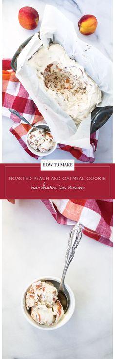 Homemade Roasted Peach and Oatmeal Cookie No-Churn Ice Cream || Glitter, Inc.