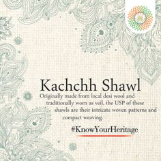 #KnowYourHeritage The USPs of Kachchh Shawl is their intricate woven patterns and compact weaving. #HandWoven #IndiaHandloomBrand