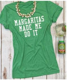 "Margaritas made me do it! Printed on a super soft tri-blend unisex fit tee. We love it slightly tucked in, or buy oversized and tie a knot on the side. Add a statement necklace for the perfect finishing touch. Sizes X-Small through XXL available! Measurements: X-Small = 31-34"" Small = chest 34-37"" Medium = chest 38-41"" Large = chest 42-45"" X-Large = chest 46-49"" 2X = chest 50-53"""