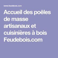 Accueil des poêles de masse artisanaux et cuisinières à bois Feudebois.com