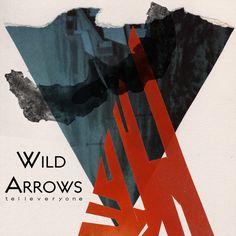 Wild Arrows – Tell Everyone