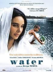 Water (2005) directed by Deepa Mehta and. The film is the third and final installment of Mehta's Elements trilogy (Fire-Earth-Water)