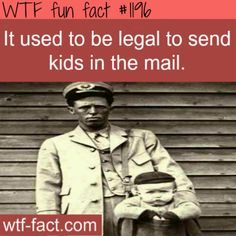 it used to be legal to send kids in the mail MORE OF WTF-FUN-FACTS are coming HERE baby mail, laws and weird facts. Wouldn't really call it a fun fact. Wtf Fun Facts Funny, Wierd Facts, Funny Memes, Hilarious, Jokes, Random Facts, Stupid Funny, Random Stuff, Weird Laws