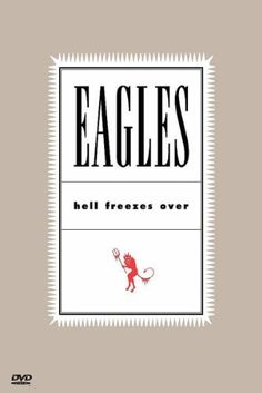 The Eagles - Hell Freezes Over