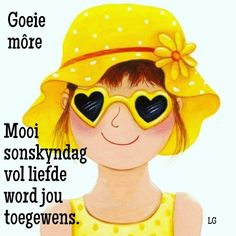 Good Morning Wishes, Good Morning Quotes, Goeie More, Afrikaans Quotes, Words, Smileys, Lisa, Sunshine, Friends