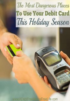 This Christmas you want to keep your money safe.  You'll more than likely want to make purchases through your debit card.  That would big mistake if you make them at these locations.