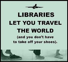 Travel the world! Book display of books set in different locations around the world? Library Memes, Library Quotes, Library Books, Library Posters, Local Library, Library Ideas, I Love Books, Good Books, Books To Read