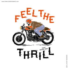 """New work available!!!! """"FEEL THE THRILL"""" illustration made by STYLOGRAPHIC - Danilo De Donno - www.danilodedonno... © ALL RIGHT RESERVED  #feeling #thrill #design #caferacer #motorcycles #moto #motor #bike #graphicdesign #typography #brand #fashion #vintage #caferace #race #biker #graphic #digitalart #art #creative #style #motorbike #logos #vector #rider #tshirt #print #tees"""